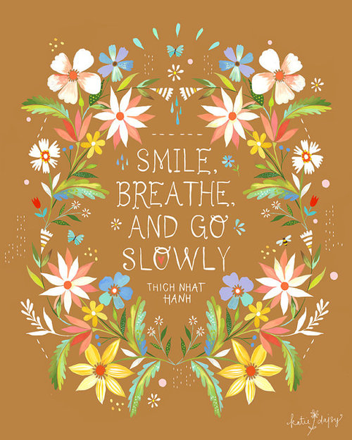 smile, breathe and go slowly
